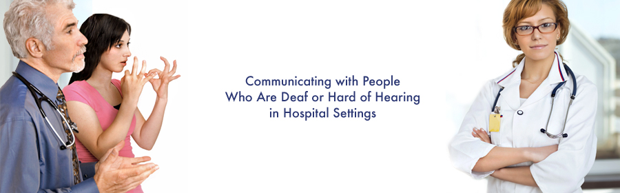 Communicating with People Who Are Deaf or Hard of Hearing in Hospital Settings